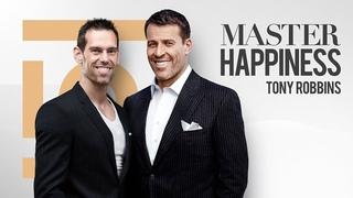 Master Happiness - Tony Robbins Inside Quest 40