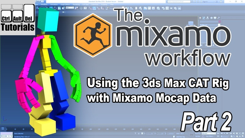 The Mixamo Workflow - Using Mocap with the 3ds Max CAT Rig - Part 2 of 6