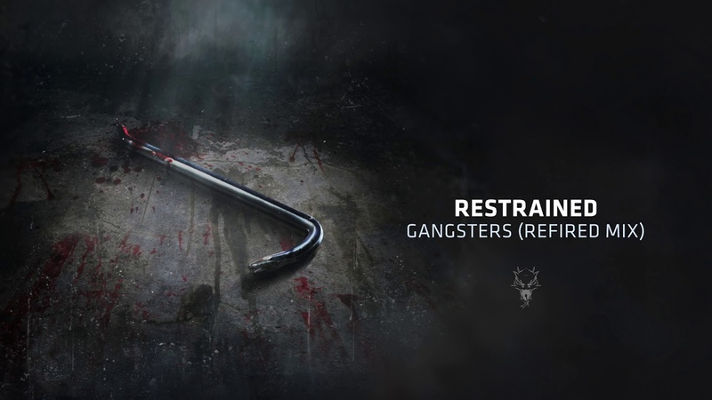 Restrained - Gangsters (Refired Mix)