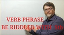 English Tutor Nick P Verb Phrase (80 ) Be Riddled With Something