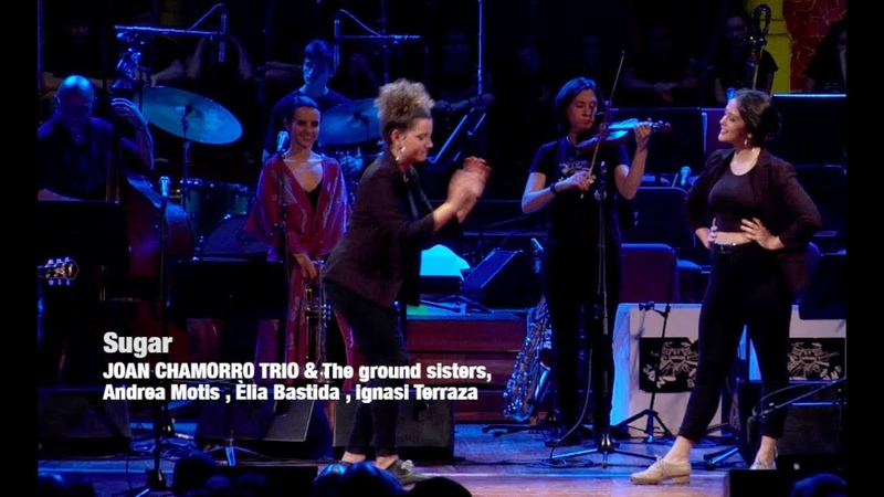2018 Sugar Joan Chamorro trio the Ground Sisters Andrea Motis Èlia Bastida