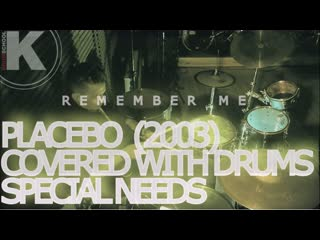 PLACEBO - SPECIAL NEEDS (REMEMBER ME) DRUM COVER MEINL CYMBALS