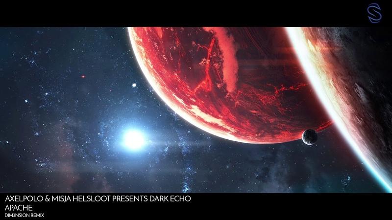 AxelPolo Misja Helsloot presents Dark Echo Apache DIM3NSION Remix