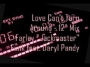 Love Can't Turn Around - 12 Mix - Farley Jackmaster Funk featuring Darryl Pandy
