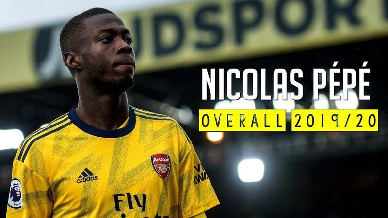 Nicolas Pépé - Overall 201920 | Season Review
