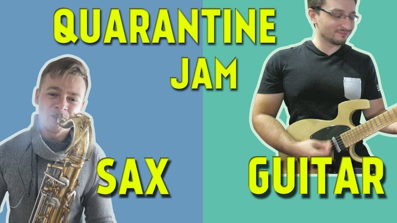 Quarantine Fusion Jam Guitar and Sax