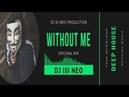 Dj isi Neo Without Me Original Mix