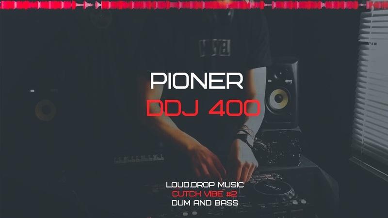 PIONER DDJ 400 MIXTAPE DRUM AND BASS
