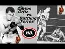 Карлос Ортиз Баттлинг Торрес Carlos Ortiz vs Battling