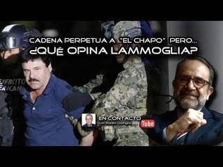 Cadena perpetua a «El Chapo» pero... ¿qué opina Lammoglia? | Rubén Luengas #EnContacto | #ENVIVO