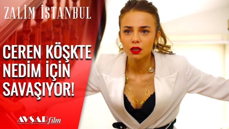 Ceren Nedim'i Savunuyor, Siz Göreceksiniz!🔥🔥 - Zalim İstanbul 28. Bölüm