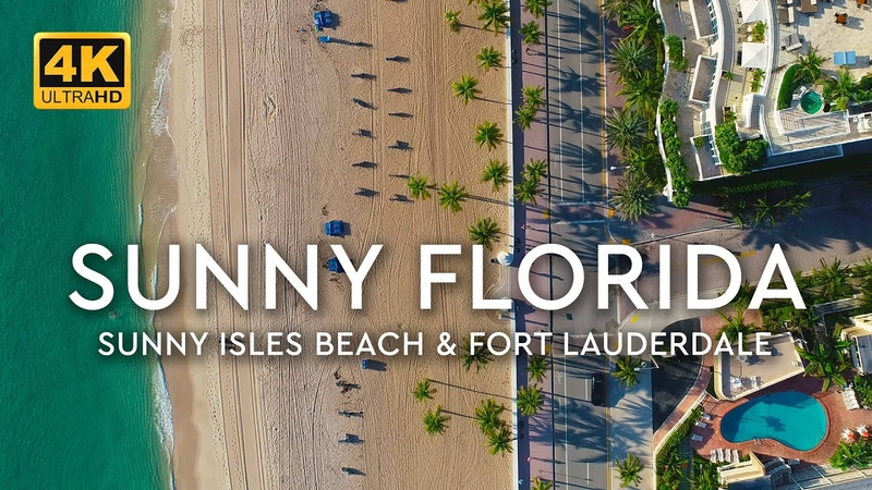 Florida's Top Beaches Sunny Isles Beach and Fort Lauderdale Resorts Residences and Villas 4K