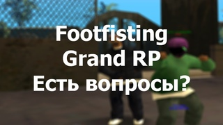 Последний день Footfisting'a как администратора   Grand RP SAMP