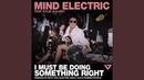 Mind Electric feat Kylie Auldist I Must Be Doing Something Right Reckless Girl' 2019 Guz Remix Edit Audio