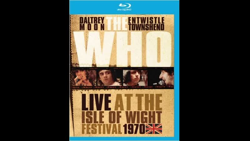 The Who - Do You Think It's Alright? / Fiddle About / Go to the Mirror! (Live At The Isle Of Wight Festival 1970)