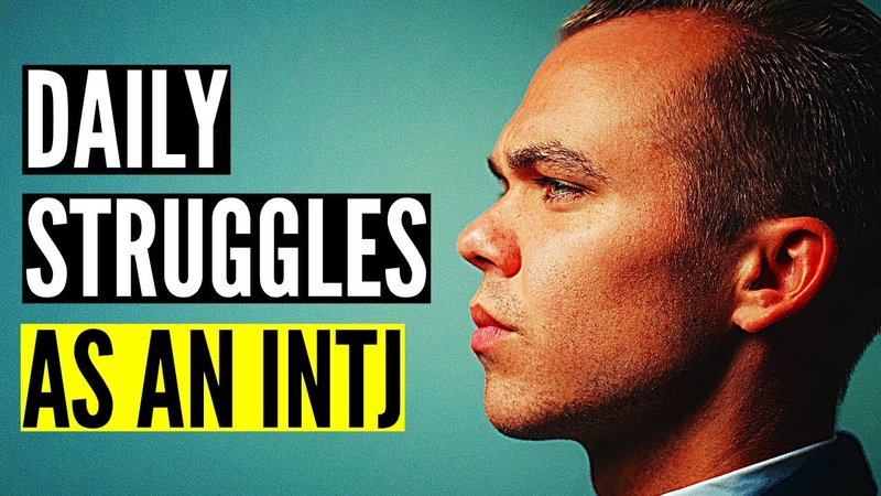 7 Daily Struggles As An INTJ The Architect Personality Type