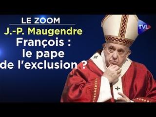 François : le pape de l'exclusion ? - Le Zoom - Jean-Pierre Maugendre - TVL