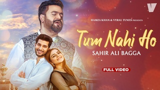Tum Nahi Ho (Full Song) | Sahir Ali Bagga | Vyral Tunes | Hamza Khan | Latest Song 2021