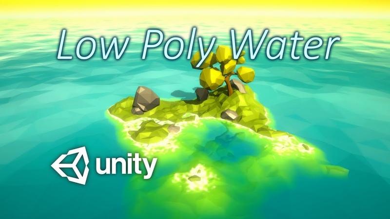 Low Poly Water Лоупольная вода для пк и мобил в Unity 3 варианта Как создать игру Урок 68