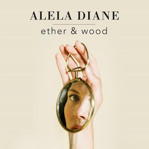 Alela Diane альбом Ether & Wood
