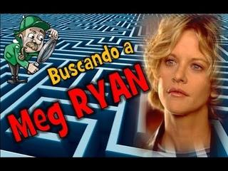 Buscando a Meg Ryan