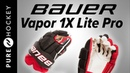 Bauer Vapor 1X Lite Pro Hockey Gloves Product Review