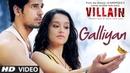 Ek Villain Galliyan Video Song Ankit Tiwari Sidharth Malhotra Shraddha Kapoor