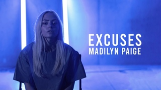 Excuses, Madilyn Paige