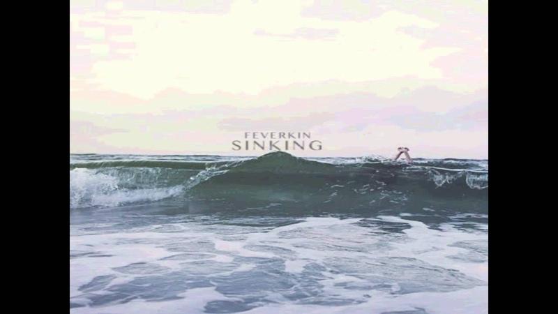 Feverkin Sinking feat Nori