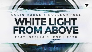 Colin Rouge, Nuclear Fuel Feat. Stella J. Fox - White Light From Above [Clubmasters Records]