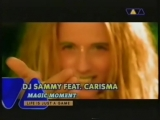 DJ Sammy Feat. Carisma Magic Moment 1998 (Viva TV)