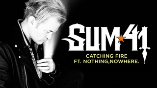 Sum 41 - Catching Fire ft. nothing,nowhere. (Official Music Video)