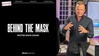 Behind the Mask - Pastor David Crank