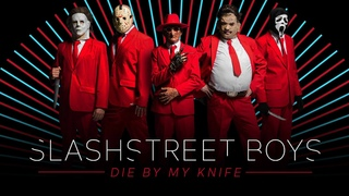 """SLASHSTREET BOYS - """"DIE BY MY KNIFE"""" (BACKSTREET BOYS PARODY)"""