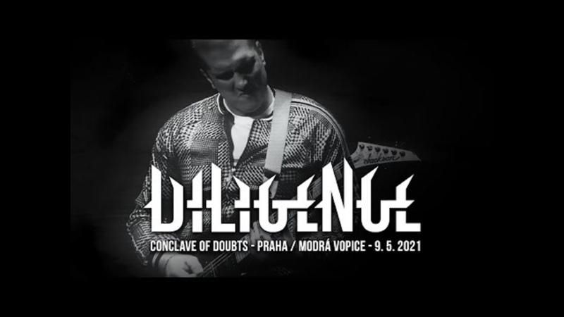 DILIGENCE Conclave of Doubts Live @ Modrá Vopice Praha 9 5 2021