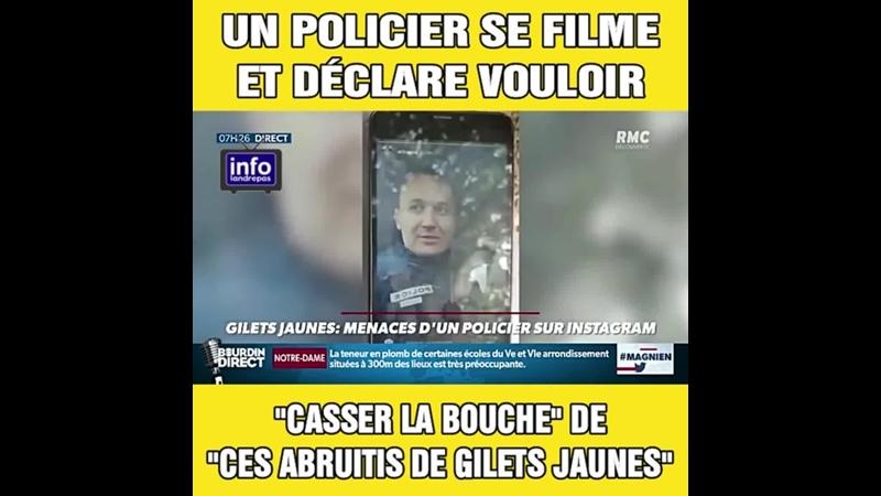 Un policier se filme et déclare vouloir casser la bouche de ces abrutis de Gilets Jaunes.