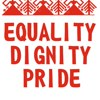 EQUALITY DIGNITY PRIDE