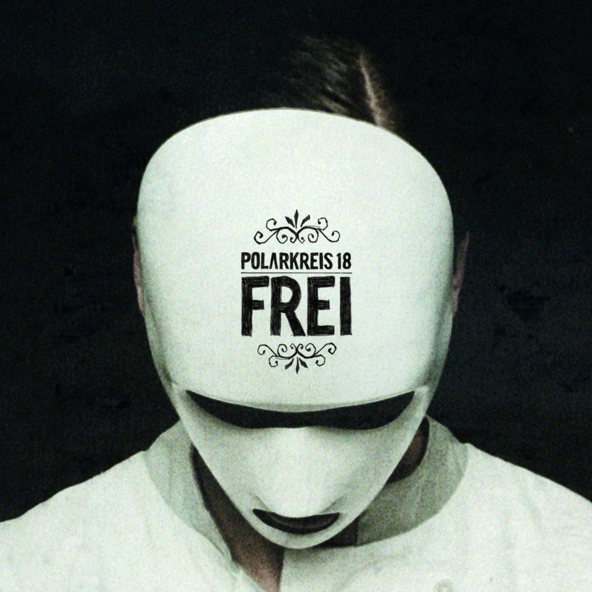 Polarkreis 18 album Frei (Special Version)