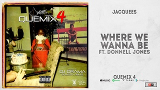 """Jacquees - """"Where We Wanna Be"""" Ft. Donnell Jones (QueMix 4)"""