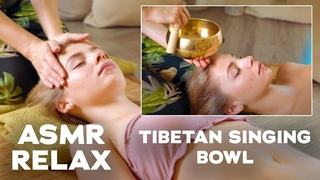 ASMR | MASSAGE | Relaxation Tibetan Singing Bowl (face, neck)