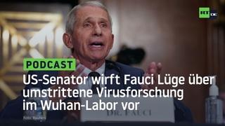US-Senator wirft Anthony Fauci Lüge über umstrittene Virusforschung im Wuhan-Labor vor