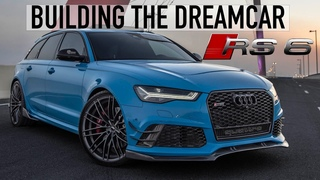 BUILDING THE DREAM AUDI RS6 - REVEAL OF MY FINAL PROJECT - 4K