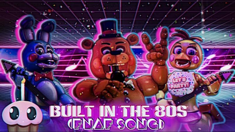 Построена В Восьмидесятых Built In The 80s Песня по FNaF Русские Субтитры
