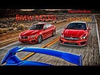2014 BMW M235i vs 2014 Mercedes-Benz CLA45 AMG! - Head 2 Head Ep. 53 - на русском [mtRussian]