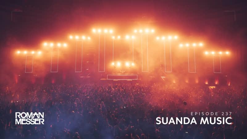 Roman Messer - Suanda Music 237 (Tycoos Guest Mix) [#SUANDA]