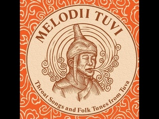 Melodii Tuvi - Throat Songs And Folk Tunes From Tuva - 1969 / 2007 - Full Album