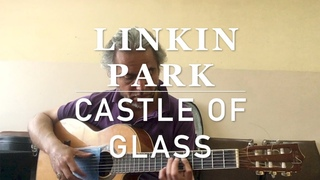 Linkin Park-Castle Of Glass- COVER