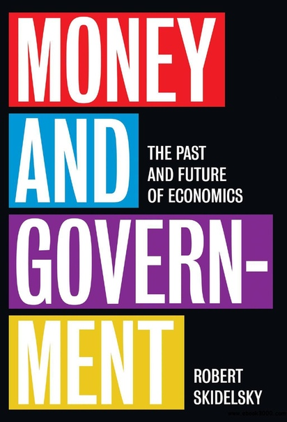 Money and Government The Past and Future of Economics