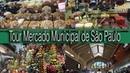 Tour Mercado Municipal São Paulo ESPECIAL25DEMARÇO
