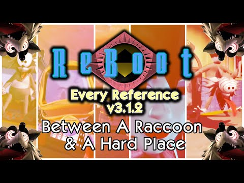 Between A Raccoon A Hard Place Every Reference in ReBoot